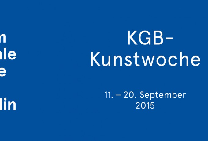 KGB-KUNSTWOCHE | Action Week For Berlin Art Week | September 11 – 20, 2015