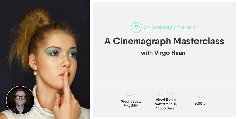 Gallereplay | A Cinemagraph Masterclass With Virgo Haan (For Photo & Video Pros)