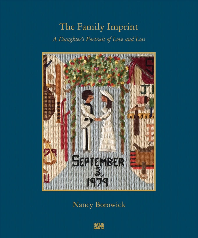 Nancy Borowick – The Family Imprint: A Daughter's Portrait Of Love And Loss, Hatje Cantz Verlag, March 2017