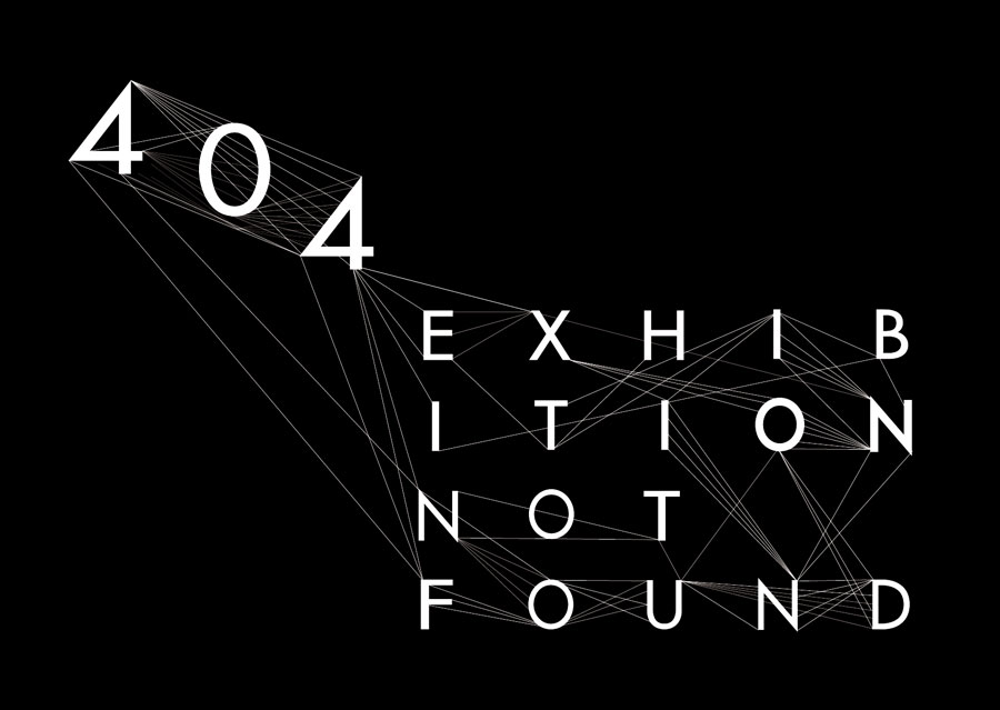 BTK – Art & Design | »404 EXHIBITION NOT FOUND« © Sacha Pharaon