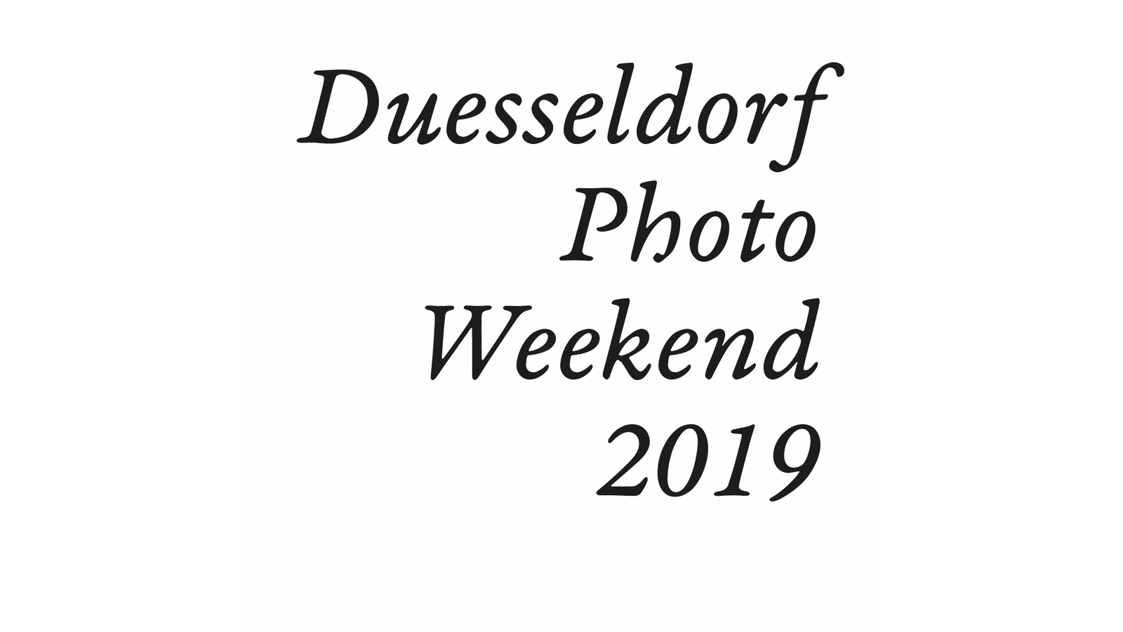 »Duesseldorf Photo Weekend 2019« March 8 — 10
