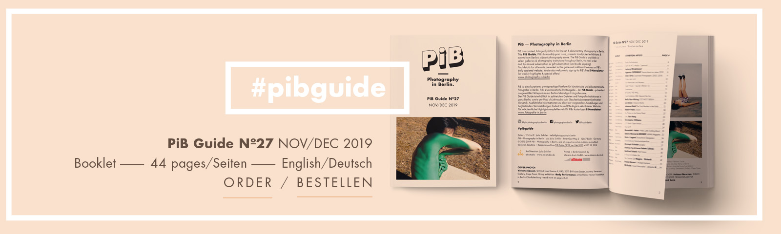 PiB Guide Nº27 NOV/DEC 2019 © PiB – Photography In Berlin. #pibguide. Booklet, A6 Format · 44 Pages · English & German · Worldwide Shipping +++ COVER PHOTO: Viviane Sassen, Untitled From Roxane II, 040, 2017 © Viviane Sassen, Courtesy Stevenson Gallery, Cape Town. Group Exhibition »Body Performance« At The Helmut Newton Foundation In Berlin-Charlottenburg. +++ Editor / V.i.S.d.P.: Julia Schiller +++ Art Direction By Julia Schiller · Ele Studio Berlin · Www.ele-studio.de +++ Printed In Berlin-Köpenick By Altmann-druck GmbH · Www.altmann-druck.de