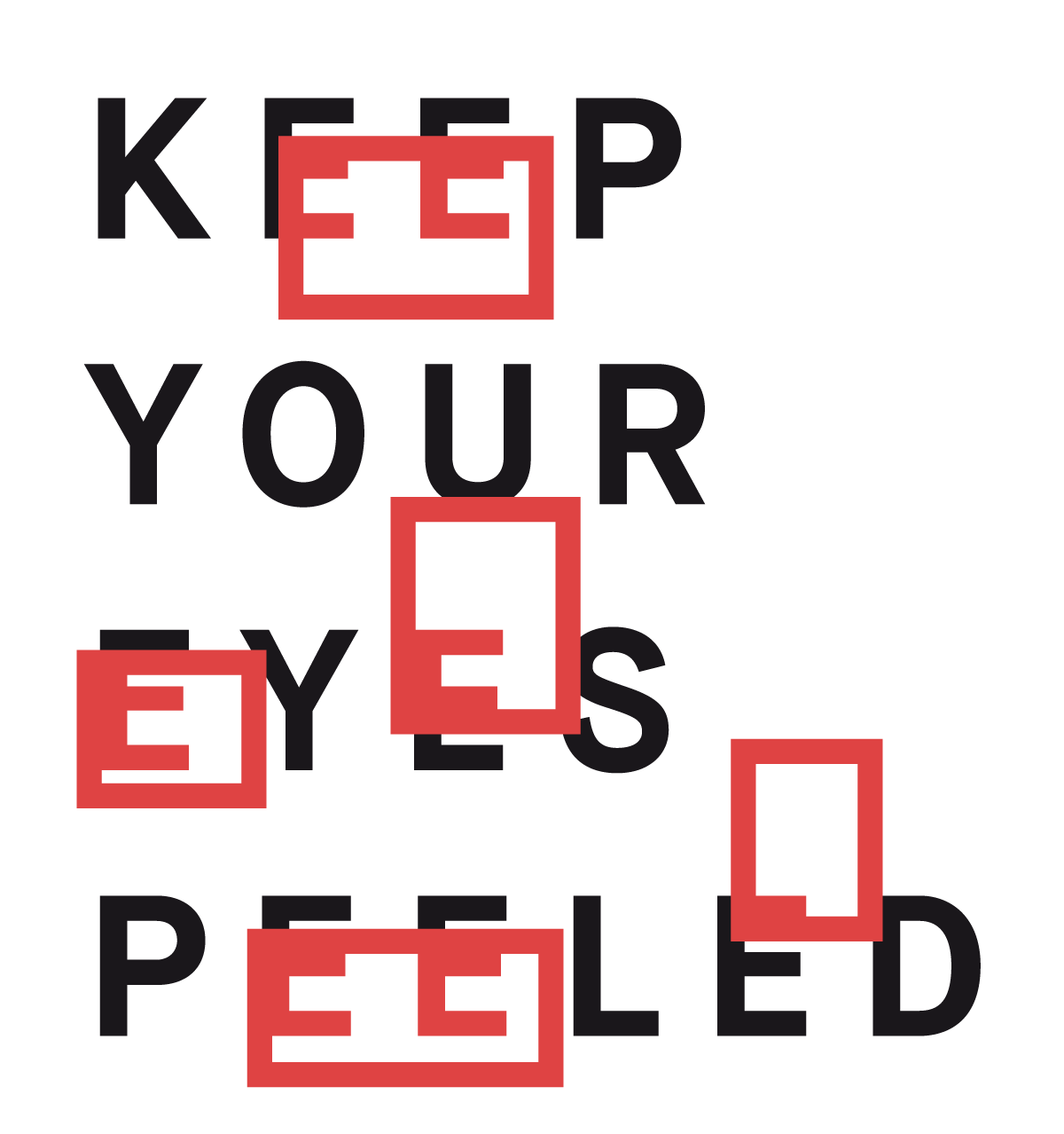 Aff Galerie |Keep Your Eyes Peeled